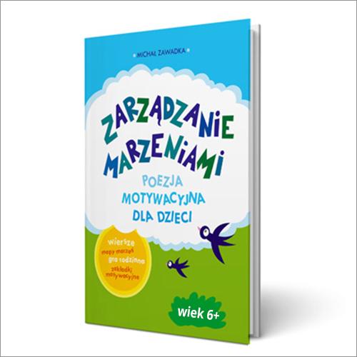 Zarządzanie Marzeniami Poezja Motywacyjna Dla Dzieci Wiek 6